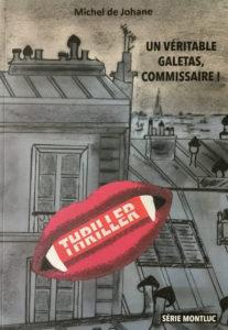 Page de couverture du roman Un véritable galetas, commissaire!